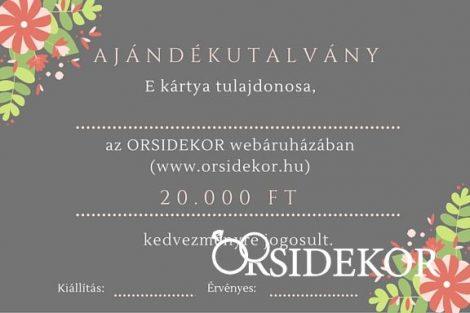 20 000 Ft értékű ajándékutalvány az Orsi Dekor webáruházába